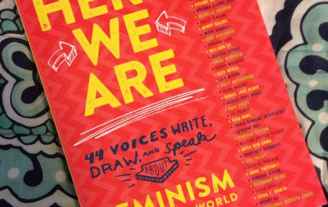 """""""Here We Are"""" Presents Feminism in All Its Complexity and Value"""